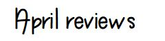 reviews-april